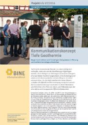 Empfehlungen für eine gelungene Öffentlichkeitsarbeit bei der Umsetzung von Projekten der Tiefen Geothermie gibt das BINE Projektinfo 17/2016.