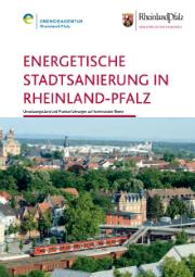Die Broschüre zeigt den Umsetzungsstand der energetischen Stadtsanierung in Rheinland-Pfalz auf.