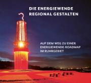 Ein Fahrplan für die Energiewende im Ruhrgebiet.