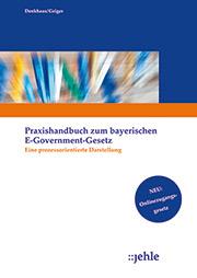 E-Government in Bayern: Handbuch für Praktiker.