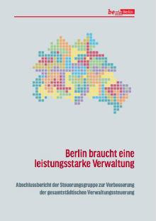 Berlin: Abschlussbericht der Steuerungsgruppe zur Verbesserung der gesamtstädtischen Verwaltungssteuerung liegt vor.