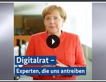 Bundeskanzlerin Angela Merkel im Video-Podcast: Digitalrat wird viele neue Ideen bringen.