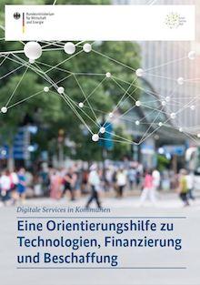 Den Weg zur digitalen Kommune unterstützt das Bundesministerium für Wirtschaft und Energie (BMWi) mit einem neuen Leitfaden.
