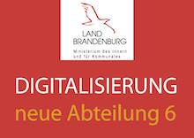 Brandenburg bündelt Kompetenzen zur Digitalisierung der Landesverwaltung in neuer Abteilung.