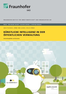 Fraunhofer IAO und Zeppelin Universität Friedrichshafen haben eine Studie zu KI in der öffentlichen Verwaltung veröffentlicht.