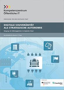 Zum bewussten Umgang mit Abhängigkeiten im digitalen Staat hat das ÖFIT ein neues Whitepaper veröffentlicht.