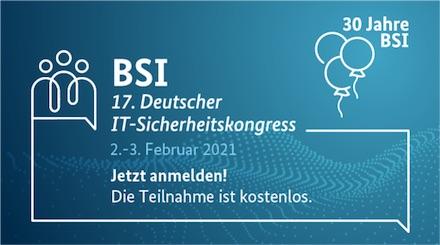 Seinen 30. Geburtstag begeht das BSI auch im Rahmen des erstmals in digitalem Format stattfindenden Deutschen IT-Sicherheitskongresses.