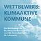 """Klimaaktive Städte, Landkreise und Gemeinden sind aufgerufen, mit vorbildlichen Projekten am Wettbewerb """"Klimaaktive Kommune 2021"""" teilzunehmen."""