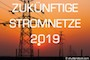 Zukünftige Stromnetze 2019